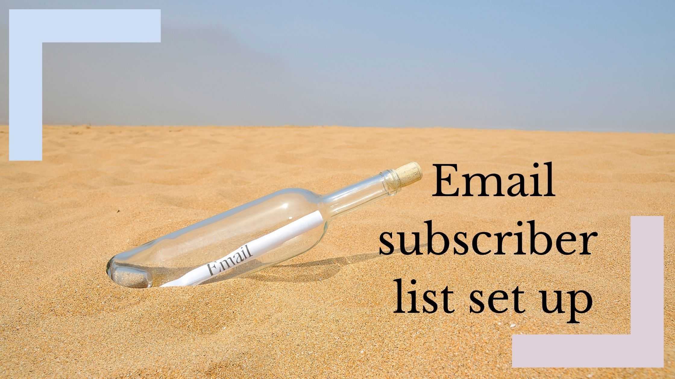 4 simple steps to set up an email subscriber list