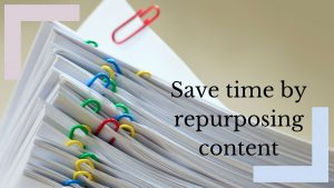 Here's how I save time by repurposing content
